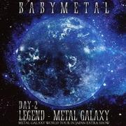 LIVE ALBUM(2日目):LEGEND - METAL GALAXY [DAY-2] (METAL GALAXY WORLD TOUR IN JAPAN EXTRA SHOW)