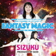 SIZUKU/FANTASY MAGIC
