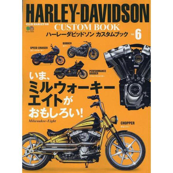 HARLEY-DAVIDSON CUSTOM BOOK Vol.6 [ムックその他]