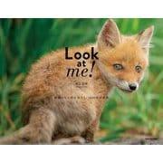 Look at me!―動物たちと目が合う1/1000秒の世界 [単行本]