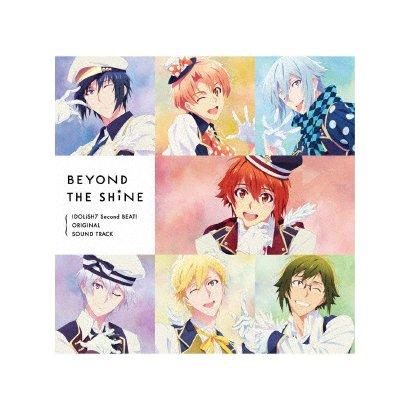 加藤達也/TVアニメ『アイドリッシュセブン Second BEAT!』オリジナルサウンドトラック BEYOND THE SHiNE