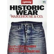 HISTORIC WEAR by WAREHOUSE&CO.-ヴィンテージさながらの表情を見せるプロダクツからウエアハウスの25年間を振り返る(エイムック 4705 Lightning Archives) [ムックその他]