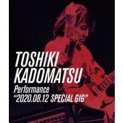 "TOSHIKI KADOMATSU Performance ""2020.08.12 SPECIAL GIG"""