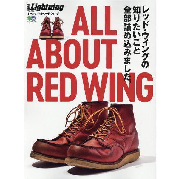 All About RED WING(オールアバウト・レッド-レッド・ウィングの知りたいこと全部詰め込みました。(エイムック 4715 別冊Lightning vol. 235) [ムックその他]