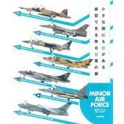 小さな国にも空がある 模型で見る無名空軍の翼―MINOR AIR FORCE [単行本]