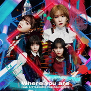 Where you are feat. LITTLE(KICK THE CAN CREW)