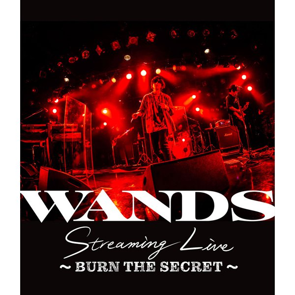 WANDS/WANDS Streaming Live ~BURN THE SECRET~ [Blu-ray Disc]
