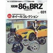 XaCAR 86 & BRZ Magazine (ザッカー86アンドビーアーズゼットマガジン) 2021年 04月号 [雑誌]
