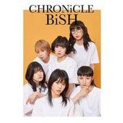 CHRONiCLE BiSH [単行本]