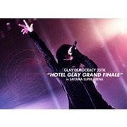 "GLAY DEMOCRACY 25TH ""HOTEL GLAY GRAND FINALE"" in SAITAMA SUPER ARENA"