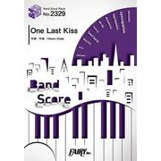 BP2329 バンドスコアピース One Last Kiss/宇多田ヒカル [ムックその他]