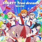 START!! True dreams (TVアニメ『ラブライブ!スーパースター!!』OP主題歌)