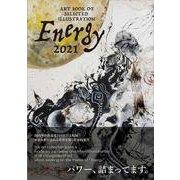 ART BOOK OF SELECTED ILLUSTRATION Energy〈2021〉 [単行本]