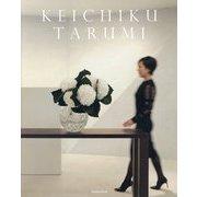 KEICHIKU TARUMI [単行本]