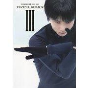 YUZU'LL BE BACK〈3〉―羽生結弦写真集2020-2021 [単行本]