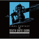 Death Unto Dawn: FINAL FANTASY ⅩⅣ Original Soundtrack [Blu-ray Disc]
