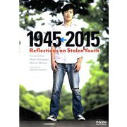 1945←2015―Reflections on Stolen Youth [単行本]