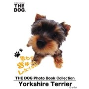 THE DOG Photo Book Collection Yorkshire Terrier(ゴマブックス ) [電子書籍]