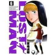 LOST MAN 6(ビッグコミックス) [電子書籍]