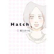 Hatch(1)(祥伝社) [電子書籍]