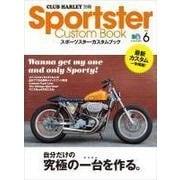 Sportster Custom Book Vol.6(エイ出版社) [電子書籍]