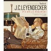 アート オブ J. C. ライエンデッカー The Art of J. C. LEYENDECKER(マール社) [電子書籍]