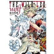 THE WILD LEG wolf【単行本版】(ジュリアンパブリッシング) [電子書籍]