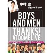 小林 豊デジタル版 BOYS AND MEN THANKS! AT DOME LIVE(講談社) [電子書籍]