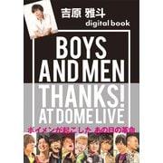 吉原雅斗デジタル版 BOYS AND MEN THANKS! AT DOME LIVE(講談社) [電子書籍]