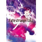 Fate/strange Fake(6)(KADOKAWA) [電子書籍]