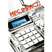 MPC IMPACT! テクノロジーから読み解くヒップホップ(リットーミュージック) [電子書籍]