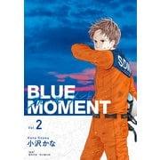 BLUE MOMENT ブルーモーメント Vol.2(KADOKAWA) [電子書籍]